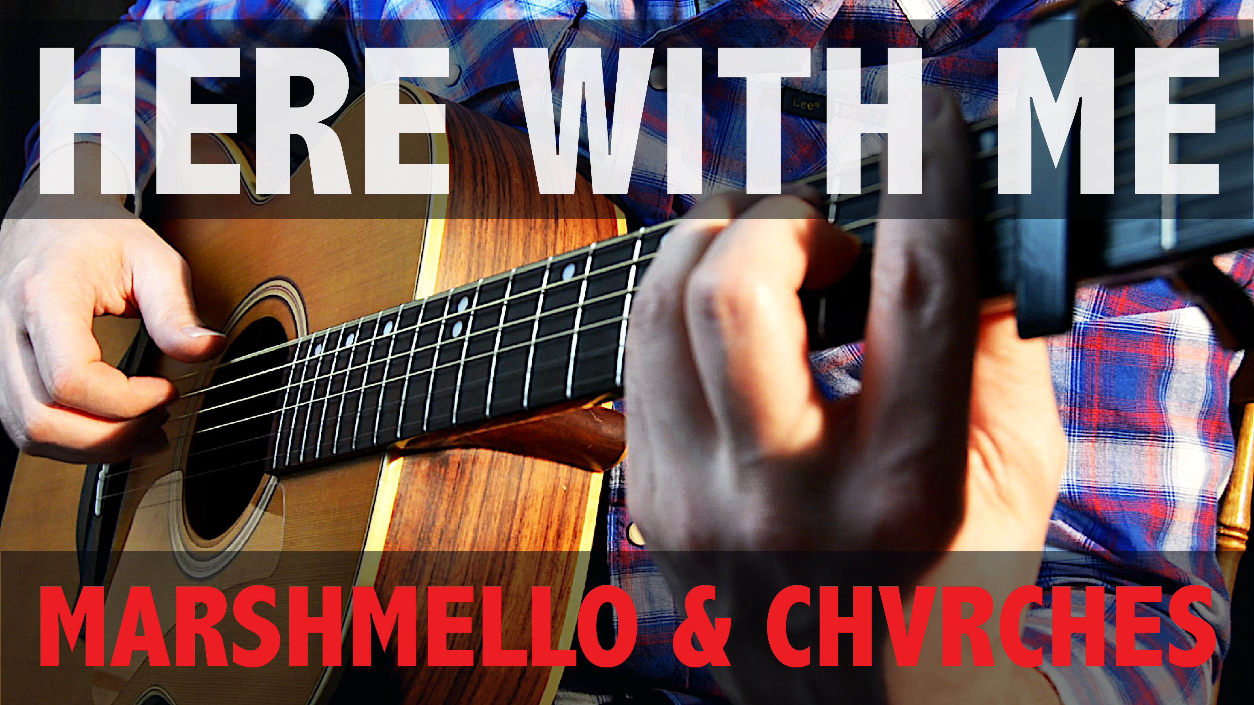 Marshmello & Chvrches – Here With Me – Fingerstyle Guitar